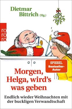 Morgen, Helga, wird's was geben von Bittrich,  Dietmar