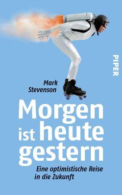 Morgen ist heute gestern von Freundl,  Hans, Roller,  Werner, Stevenson,  Mark