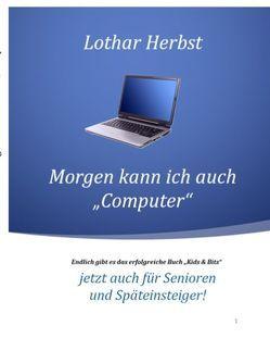 """Morgen kann ich auch """"Computer"""" von Herbst,  Lothar"""