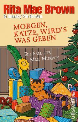 Ein Mrs.-Murphy-Krimi / Morgen, Katze, wird's was geben von Brown,  Rita Mae, Brown,  Sneaky Pie, Längsfeld,  Margarete