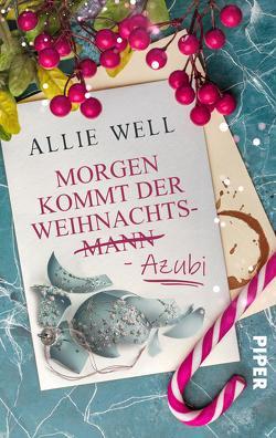 Morgen kommt der Weihnachtsmann-Azubi von Well,  Allie