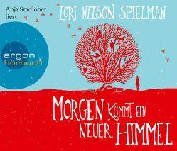 Morgen kommt ein neuer Himmel von Fischer,  Andrea, Nelson Spielman,  Lori, Stadlober,  Anja