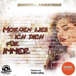 Morgen lieb ich Dich für immer von Armentrout,  Jennifer L.