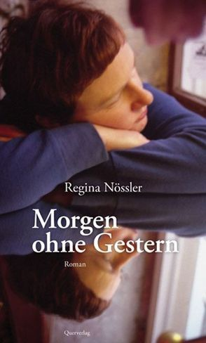 Morgen ohne Gestern von Nössler,  Regina