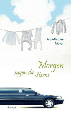 Morgen sagen die Sterne von Mayer,  Anja-Nadine