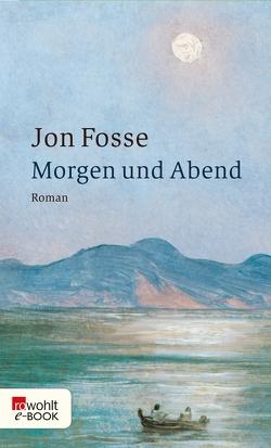 Morgen und Abend von Fosse,  Jon, Schmidt-Henkel,  Hinrich