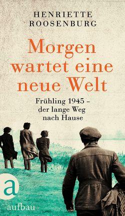 Morgen wartet eine neue Welt von Oeser,  Hans-Christian, Roosenburg,  Henriette