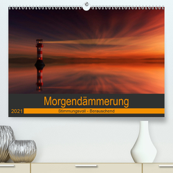 Morgendämmerung (Premium, hochwertiger DIN A2 Wandkalender 2021, Kunstdruck in Hochglanz) von Eisele,  Horst