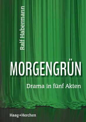 Morgengrün von Habermann,  Ralf