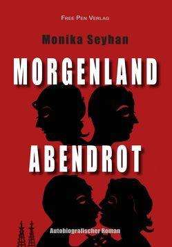 Morgenland – Abendrot von Seyhan,  Monika