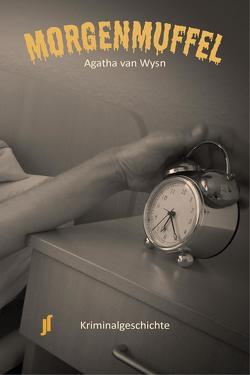 Morgenmuffel von van Wysn,  Agatha