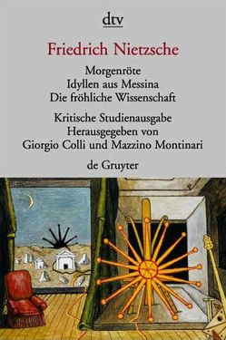 Morgenröte. Idyllen aus Messina. Die fröhliche Wissenschaft von Colli,  Giorgio, Gschwend,  Ragni Maria, Nietzsche,  Friedrich