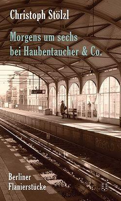 Morgens um sechs bei Haubentaucher & Co. von Stölzl,  Christoph