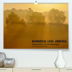 MORGENS UND ABENDS – Zauberhafte Lichtstimmungen (Premium, hochwertiger DIN A2 Wandkalender 2021, Kunstdruck in Hochglanz) von Wermter,  Christof