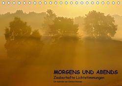 MORGENS UND ABENDS – Zauberhafte Lichtstimmungen (Tischkalender 2019 DIN A5 quer) von Wermter,  Christof
