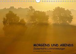 MORGENS UND ABENDS – Zauberhafte Lichtstimmungen (Wandkalender 2018 DIN A4 quer) von Wermter,  Christof