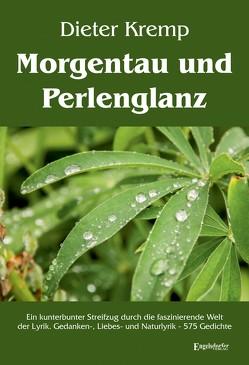 Morgentau und Perlenglanz von Kremp,  Dieter