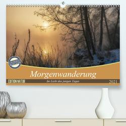 Morgenwanderung (Premium, hochwertiger DIN A2 Wandkalender 2021, Kunstdruck in Hochglanz) von Zitzler,  Hans