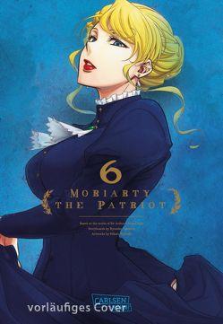 Moriarty the Patriot 6 von Bartholomäus,  Gandalf, Miyoshi,  Hikaru, Takeuchi,  Ryosuke