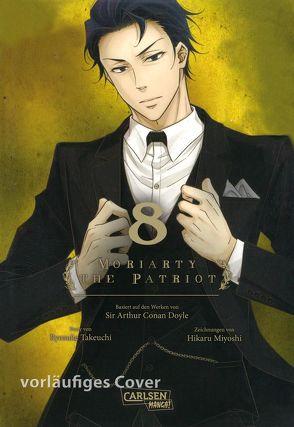 Moriarty the Patriot 8 von Miyoshi,  Hikaru, Takeuchi,  Ryosuke