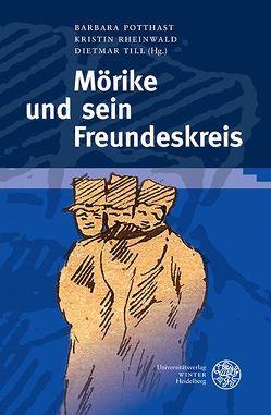 Mörike und sein Freundeskreis von Potthast,  Barbara, Rheinwald,  Kristin, Till,  Dietmar