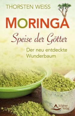 Moringa – Speise der Götter von Weiss,  Thorsten