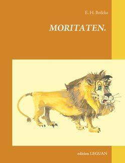 Moritaten von Beilcke,  E H