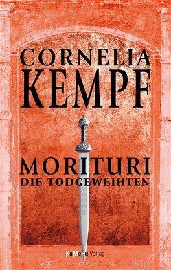 Morituri – Die Todgeweihten von Kempf,  Cornelia