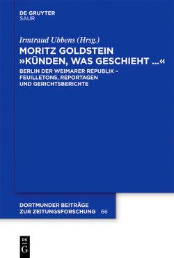 """Moritz Goldstein """"Künden, was geschieht…"""" von Ubbens,  Irmtraud"""