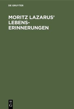 Moritz Lazarus' Lebenserinnerungen ; mit 1 Titelbild von Lazarus,  Nahida R. [Bearb.], Leicht,  Alfred