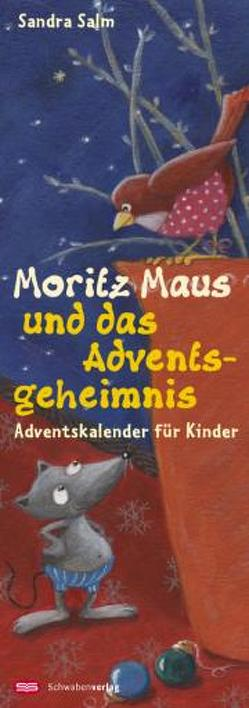 Moritz Maus und das Adventsgeheimnis von Gholizadeh,  Fariba, Salm,  Sandra