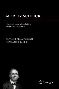 Moritz Schlick. Naturphilosophische Schriften. Manuskripte 1910 – 1936 von Kutzner,  Nicole, Pohl,  Michael