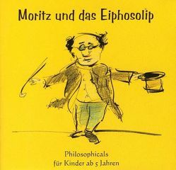 Moritz und das Eiphosolip von Ebers,  Thomas, Jacobs,  Adalbert