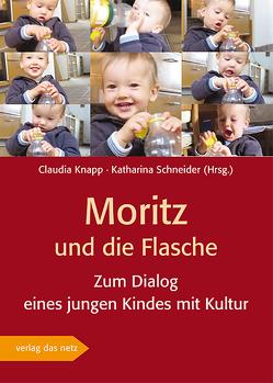 Moritz und die Flasche von Knapp,  Claudia, Schneider,  Katharina