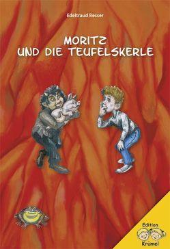 Moritz und die Teufelskerle von Besser,  Edeltraud, Kraushaar,  Steffen