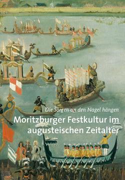 Moritzburger Festkultur im augusteischen Zeitalter von Giermann,  Ralf