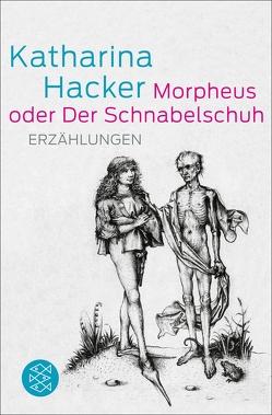 Morpheus oder Der Schnabelschuh von Hacker,  Katharina