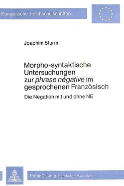 Morpho-Syntaktische Untersuchungen zur phrase negative im gesprochenen Französisch von Sturm,  Joachim