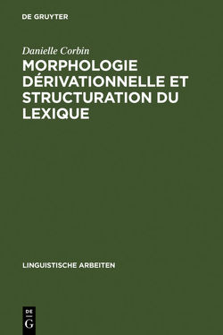 Morphologie dérivationnelle et structuration du lexique von Corbin,  Danielle