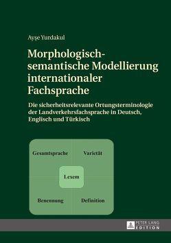 Morphologisch-semantische Modellierung internationaler Fachsprache von Yurdakul,  Ayse
