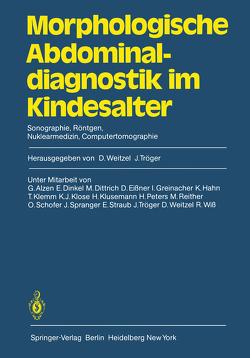 Morphologische Abdominaldiagnostik im Kindesalter von Tröger,  J., Weitzel,  D.
