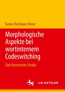 Morphologische Aspekte bei wortinternem Codeswitching von Heine,  Fanta Christiane