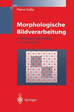 Morphologische Bildverarbeitung von Soille,  Pierre