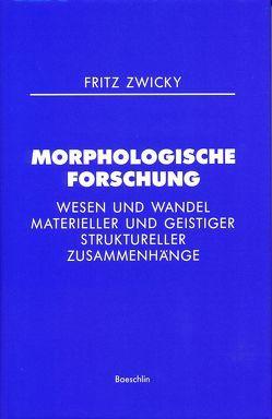 Morphologische Forschung von Zwicky,  Fritz
