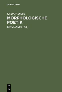 Morphologische Poetik von Egner,  Helga, Müller,  Elena, Müller,  Günther