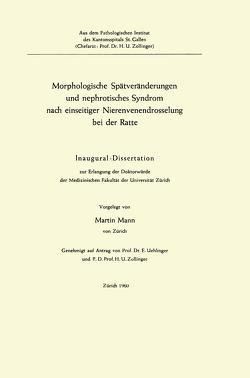 Morphologische Spätveränderungen und nephrotisches Syndrom nach einseitiger Nierenvenendrosselung bei der Ratte von Mann,  Martin