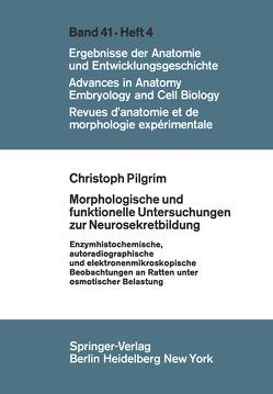 Morphologische und funktionelle Untersuchungen zur Neurosekretbildung von Pilgrim,  C.