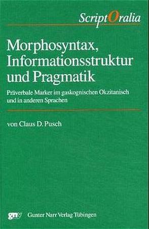 Morphosyntax, Informationsstruktur und Pragmatik von Pusch,  Claus D.