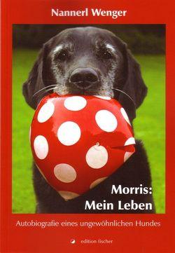 Morris: Mein Leben von Wenger,  Nannerl