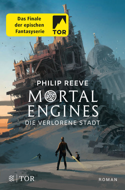 Mortal Engines – Die verlorene Stadt von Püschel,  Nadine, Reeve,  Philip, Schröder,  Gesine